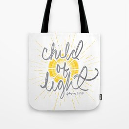 "EPHESIANS 5:8-10 ""CHILD OF LIGHT"" Tote Bag"
