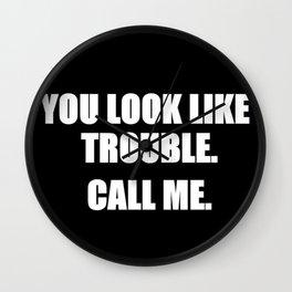 You Look Like Trouble Wall Clock