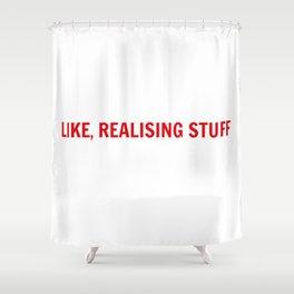 LIKE, REALISING STUFF Shower Curtain