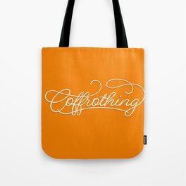 Coffrothing - Coffee lover hand lettering script typographic froth art Tote Bag