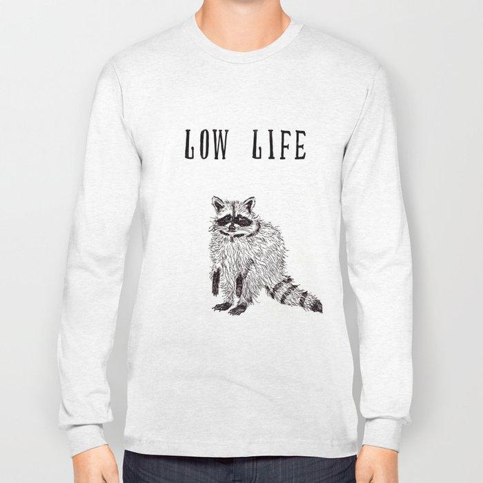 """Low Life"" Long Sleeve T-shirt"