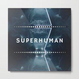 superhuman Metal Print