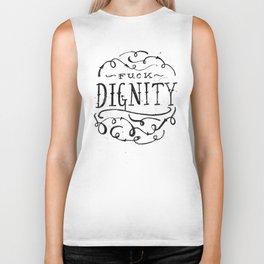 Fuck Dignity  Biker Tank