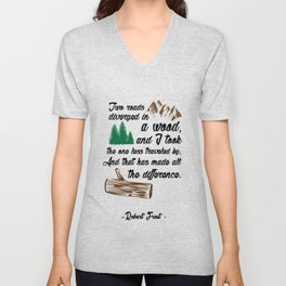 Two roads diverged in a wood, and I Inspirational Quote Design Unisex V-Neck