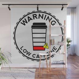 Low Caffeine, Low Battery, Coffee sticker, Coffee t shirt, gray version Wall Mural