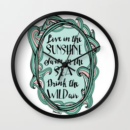 Live in the Sunshine, Drink the Wild Air Wall Clock