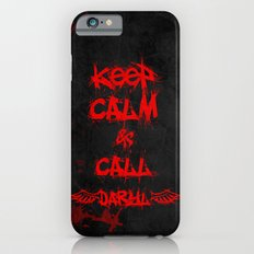 Keep Calm & Call Daryl Dixon!!! iPhone 6s Slim Case