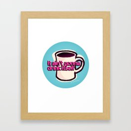 Mug Motivation for Coffee Lovers | Coffee Addict | Gift for Mom or Dad Framed Art Print