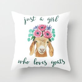 GOAT LOVERS GIFT GOAT product - JUST A GIRL WHO LOVES GOATS Throw Pillow
