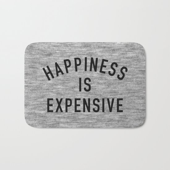 Happiness is Expensive Bath Mat