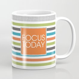 Focus on Today Coffee Mug