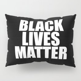 Black Lives Pillow Sham