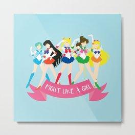 Fight Like a Girl: Sailor Senshi Metal Print
