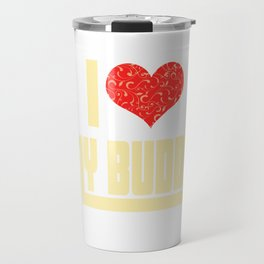 If you love them tell them! Makes a happy and touching tee design this holiday!  Simple gift too!  Travel Mug