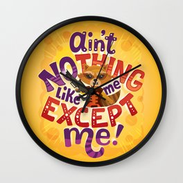 No thing like me except me Wall Clock