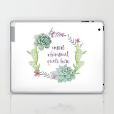 Whimsical Quote Succulent Wreath Laptop & iPad Skin