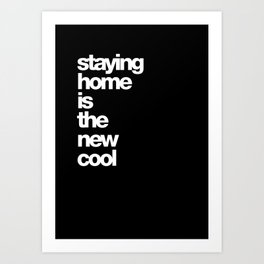 staying home is the new cool Art Print