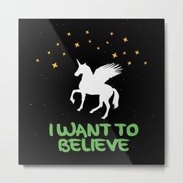 I Believe In Unicorns Metal Print