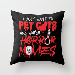 Scary I Just Want To Pet Cats And Watch Horror Movies Throw Pillow