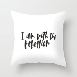 I am with the rebellion Throw Pillow