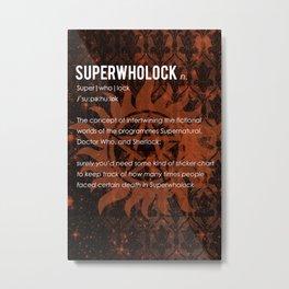 Superwholock Metal Print