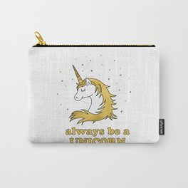 Always be a unicorn - positive quotes typography Carry-All Pouch