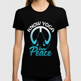 Know Yoga Know Peace - Meditation Spirit Yogi Joga T-shirt