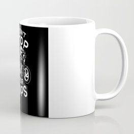 Motorbike Racing I Don't Stop For Cops Coffee Mug