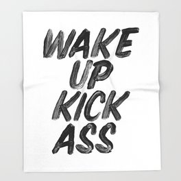 Wake Up Kick Ass black and white monochrome typography poster design home wall decor Throw Blanket