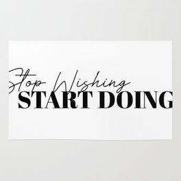 stop wishing start doing Rug