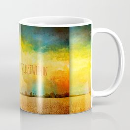 Sky Above Earth Below Fire Within Quote Farmland Landscape Coffee Mug