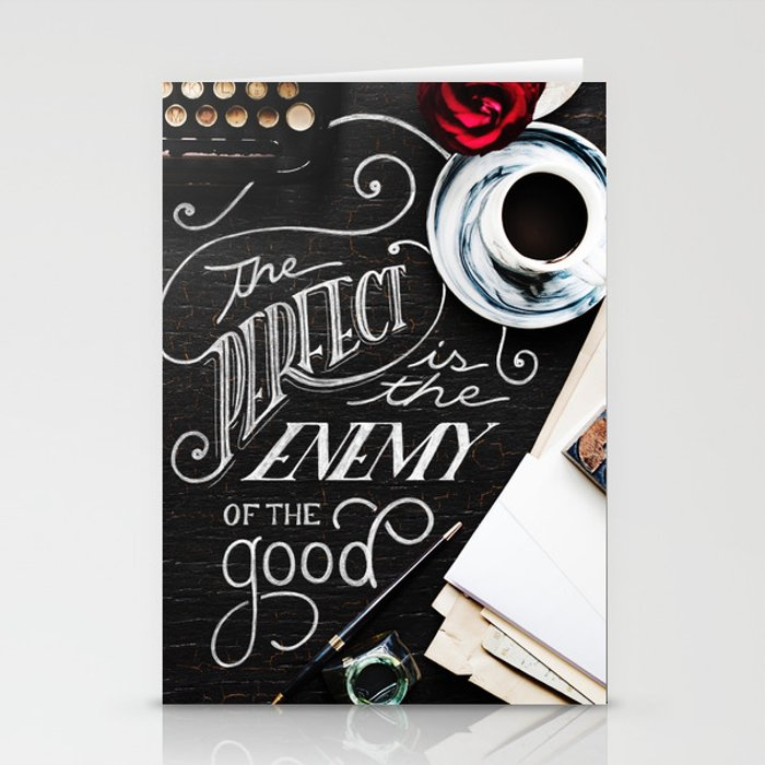 Perfect is the Enemy of the Good Stationery Cards