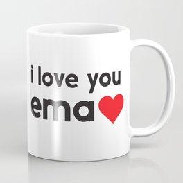 i love you ema Coffee Mug