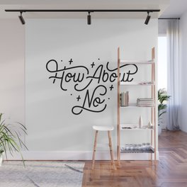 How About No - Black and white hand lettered quote Wall Mural
