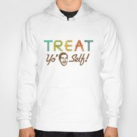 treat yo self Hoodies featuring Treat Yo' Self by See No Evil