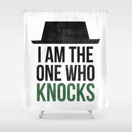 I am the one who knocks Shower Curtain