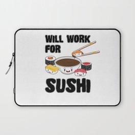 Will Work For Sushi Kawaii Japanese Sashimi Maki Nigiri Soy Sauce Laptop Sleeve