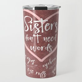 No Words: Sister Love Quote Travel Mug