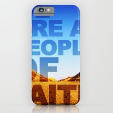 WE ARE A PEOPLE OF FAITH (Hebrews 11) Slim Case iPhone 6s