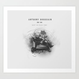 Anthony Bourdain RIP Art Print