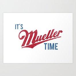IT'S MUELLER TIME Investigate Impeach Anti-Trump Art Print
