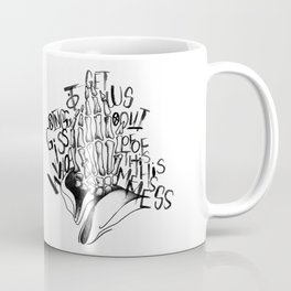 Who is Going to Get Us Out of This Mess Coffee Mug