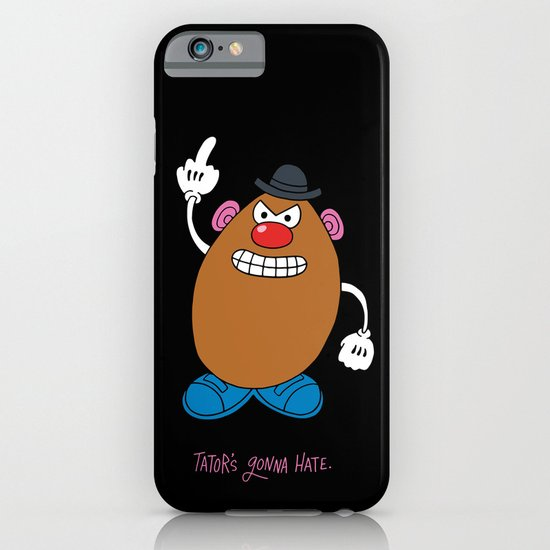 Tator's Gonna Hate. iPhone & iPod Case