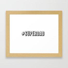#SUPERDAD Framed Art Print