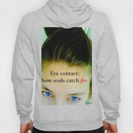 Eye contact:  how souls catch fire. Hoody