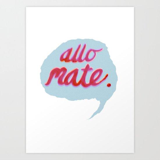 Allo Mate! Art Print