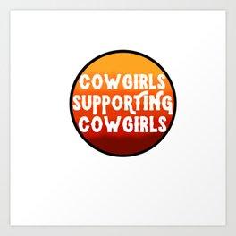Cowgirls Support Cowgirls Art Print