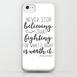 Hillary Clinton quote iPhone Case