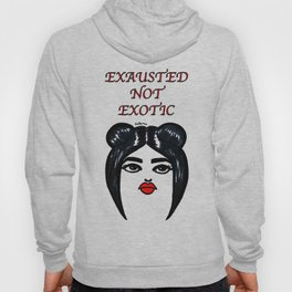 Exhausted Not Exotic Hoody