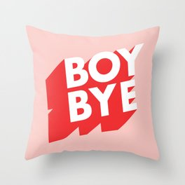 Boy Bye funny poster typography graphic design in red and pink home decor Throw Pillow